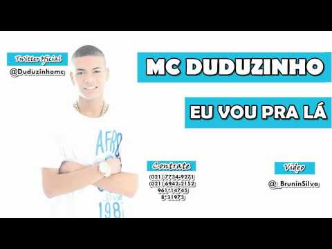 MC Duduzinho - Eu Vou Pra Lá (LANÇAMENTO 2012) 'DJ CHORÃO'