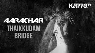 thaikkudam bridge aarachar song, thaikkudam bridge song, aditi rao hydari hot scenes