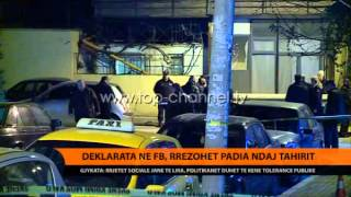 Deklaratat n Fb, rrzohet padia ndaj Tahirit  Top Channel Albania  News  L