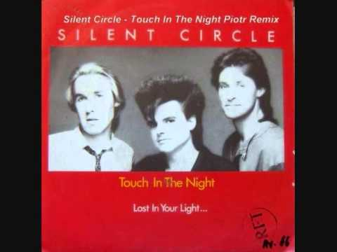 **NEW** Silent Circle  Touch In The Night Piotr Remix **NEW**