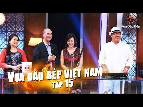 MasterChef Vietnam - Vua Đầu Bếp 2015 - TẬP 15 - CHUNG KẾT - FULL HD - 12/12/2015