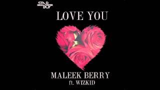Maleek Berry - Love You Ft. Wizkid (Naija Music 2013)