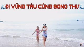 Song Thư Vlog: Đi Vũng Tàu cùng Gia Đình Song Thư!