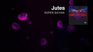 Jutes - Super Saiyan (Prod. Tarro)