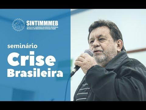 Sintimmmeb TV | Seminário Crise Brasileira e os Tr