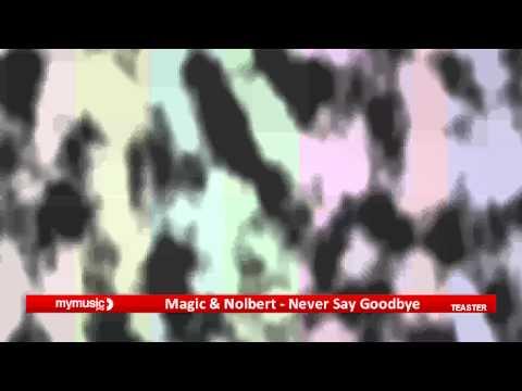 Magic & Nolbert   Never Say Goodbye TESTER K4