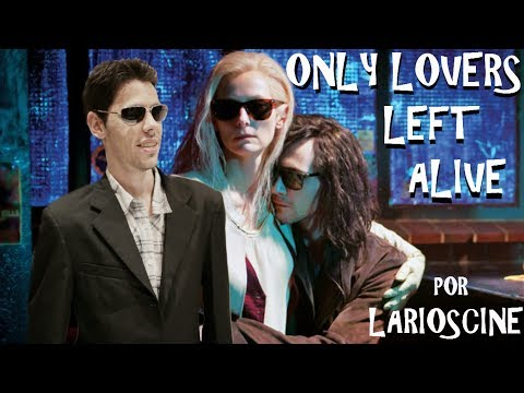 Larioscine - Only Lovers Left Alive