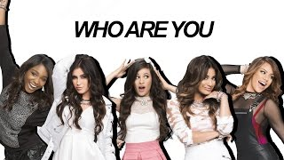 Fifth Harmony : Who Are You (Lyrics With Pictures)