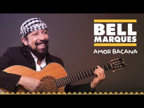 Bell Marques - Amor Bacana