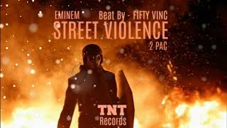 Eminem - Street Violence And 2pac. (remix)