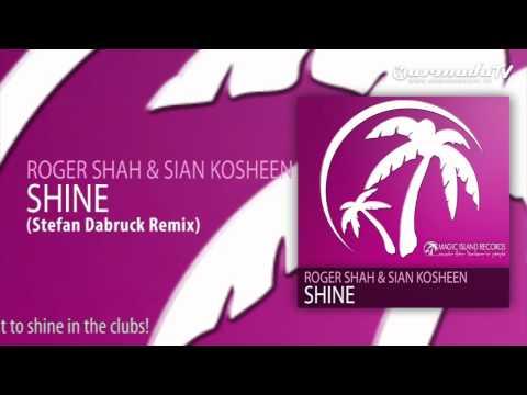 Roger Shah & Sian Kosheen - Shine (Stefan Dabruck Remix)
