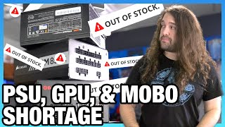 Out Of Stock: Power Supplies, Motherboards, & Video Card Shortage Explained, Restock Dates
