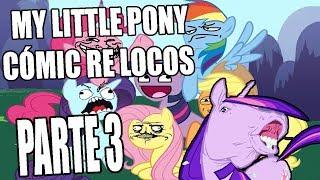My Little Pony Comic Re Locos Parte 3 (español)