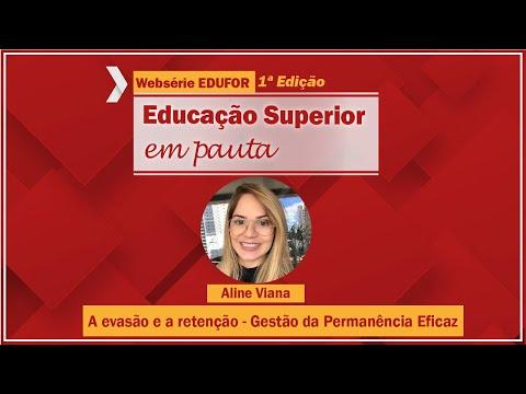 A evasão e a retenção - Gestão da Permanência Eficaz - Websérie EDUFOR - 1º edição