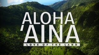 Aloha Aina: Love Of The Land (Hawaii Documentary Big