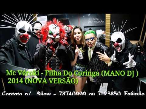 Mc Véroki - Filha Do Coringa (MANO DJ) Versão 2014