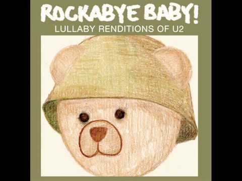 Rockabye Baby! Lullaby Renditions of U2 - I Still Haven't Found What I'm Looking