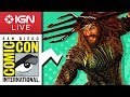 San Diego Comic Con 2018 Exclusive Access and Interviews IGN Live Day 3