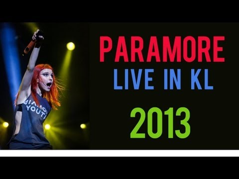 [HD] Paramore LIVE in Malaysia 2013 - Now / That's What You Get
