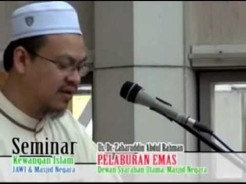 Seminar Kewangan Islam: Pelaburan Emas - Us. Zaharuddin Abd. Rahman (UZAR)