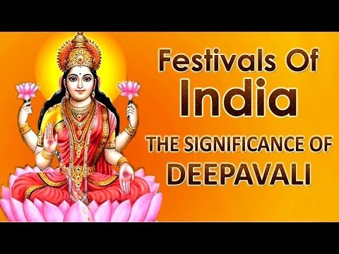 Festivals Of India - The Significance Of Deepavali