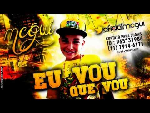 MC GUI - EU VOU QUE VOU (LANÇAMENTO 2013)