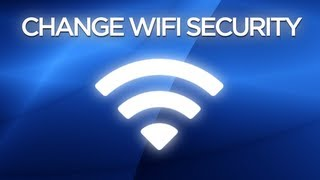 How To Change Your Internet Security To WEP / WPA / WPA2