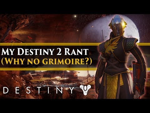 Destiny 2 Rant - Grimoire not in Destiny 2 = 2 steps forward. 1 step back.