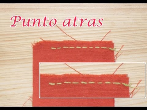 Costura a mano: Punto Atrás /Puntada Recta