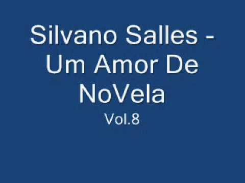 Silvano Salles - Um Amor De NoVeLa Vol.8