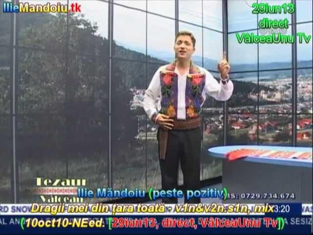 Ilie Mandoiu - Dragii mei din tara toata - v1n&v2n.s1n, mix (10oct10 [29iun13, dir., ValceaUnu Tv])