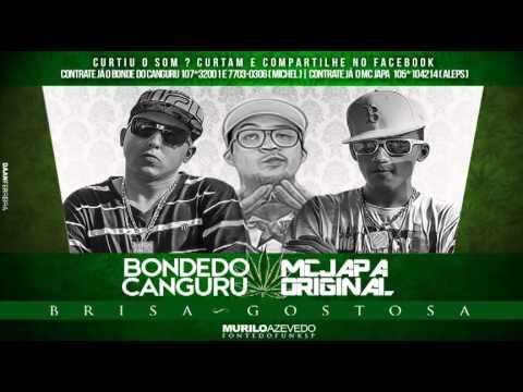 Bonde do Canguru Part. Mc Japa - Brisa Gostosa  ( DJ Biel Bolado ) Lançamento 2014