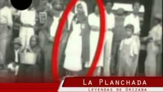 Leyendas De Orizaba: La Planchada