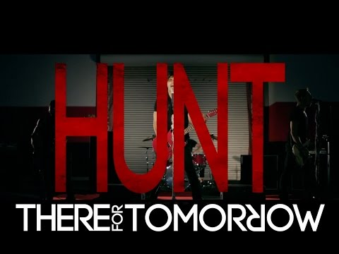 There For Tomorrow - Hunt Hunt Hunt -13oXW1BMNAc