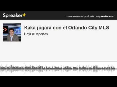 Kaka jugara con el Orlando City MLS (made with Spreaker)