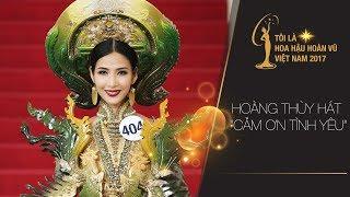 """Thí sinh Hoàng Thùy hát """"Cảm ơn tình yêu"""" trong tiệc chiêu đãi Top 70 Hoa hậu Hoàn vũ Việt Nam 2017"""