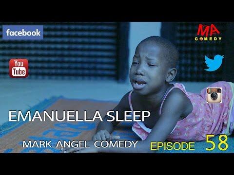 EMANUELLA SLEEP (Mark Angel Comedy) (Episode 58)