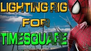The Amazing Spider-Man 2| TIMESQUARE SET!? Lighting Rig, Day 40, NEW PICS!!