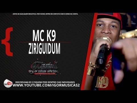 Mc K9 - Ziriguidum [ DJ Caveirinha 22 ]