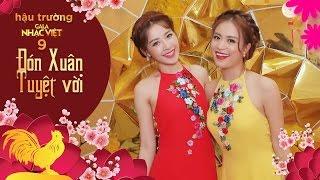 Hoàng Thùy Linh, Chi Pu thức đến 2h sáng quay hình ca khúc Tết| Gala Nhạc Việt 9 (Official)