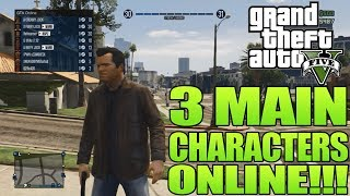 GTA 5 How To Play As The 3 Main Characters ONLINE (GTA V Multiplayer) (Grand Theft Auto 5 Glitches)