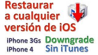 Restaurar/downgrade A Cualquier Versión Sin ITunes, Con