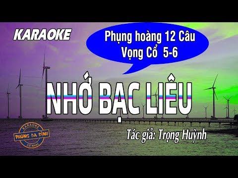 [Karaoke] Vọng cổ | Nhớ Bạc Liêu - Phụng Hoàng 12 câu + VC 5,6