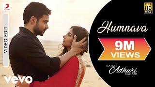 Movie Hamari Adhuri Kahani Song Humnava