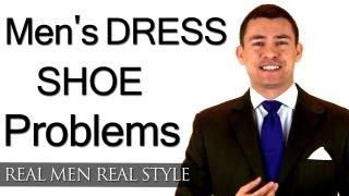 Men's Dress Shoe Problems Man Always Scuffs Damages