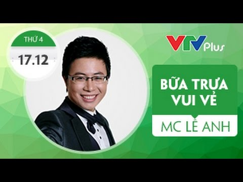 Bữa trưa vui vẻ cùng MC Lê Anh - 17/12/2014