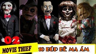 [TOP MOVIE 2] 10 Con Búp Bê Trong Phim Kinh Dị| Con Búp Bê Nào Là Nỗi Ám Ảnh Của Bạn.