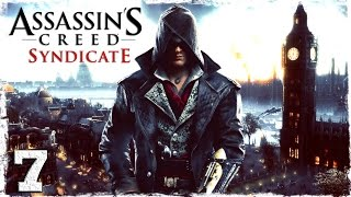 [Xbox One] Assassin's Creed Syndicate. #7: Дерзкое похищение.