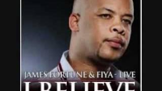 I Believe James Fortune & Fiya LYRICS.wmv