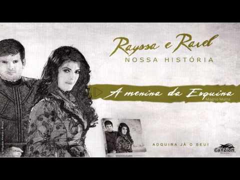 Rayssa e Ravel - A Menina da Esquina (CD Nossa História 2012)